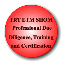 Professional Due  TRT ETM SHOM Diligence, Training  and Certification
