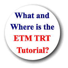 What and Where is the ETM TRT Tutorial?