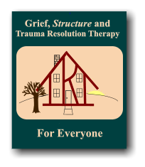For Everyone Grief, Structure and Trauma Resolution Therapy