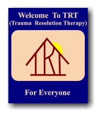 Welcome  To TRT(Trauma  Resolution Therapy) For Everyone