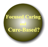 Focused Caring  and Cure-Based?