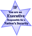 IF You are an Executive Responsible for a Nation's Security