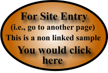 For Site Entry (i.e., go to another page) You would click here This is a non linked sample